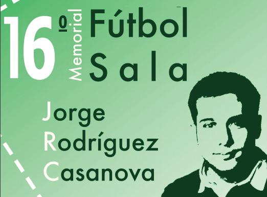 "XVI Memorial de Fútbol Sala ""Jorge Rodríguez Casanova"""
